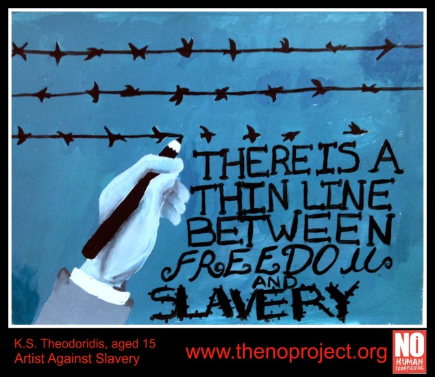 Young Artists Against Slavery: It is a privilege and a pleasure to be working with these young artists. Sustainable change lies with with a well-informed, pro-active young generation who use their talent and knowledeg to fight slavery. And thank you to educators for bringing awareness of human trafficking into mainstream education. (SOURCE:thenoproject.org)