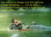 You will never change your life until you change ……(SOURCE: rishikajain.com)