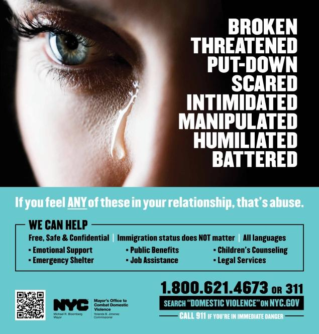 The ads, which will appear in subways and bus stops, encourage women in abusive relationships to seek help before situation becomes violent. (SOURCE: nydailynews.com)