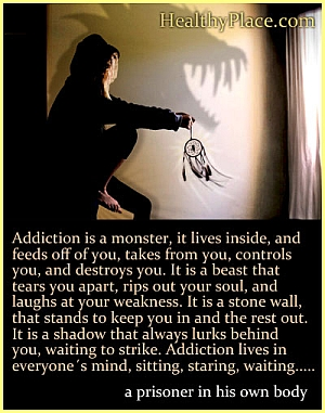 Addiction Quotes to Think About (SOURCE: healthyplace.com)